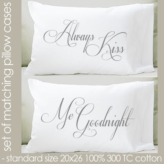 Always Kiss Me Goodnight Standard Size Pillow Case By