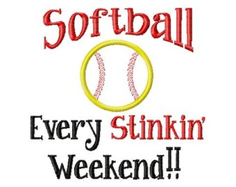Softball - Every Stinkin Weekend - Softball Applique - Machine Embroidery Design - 10 sizes