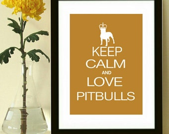 Pitbull art print, Keep Calm and Love Pitbulls, modern wall decor, pitbull silhouette