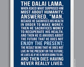 Custom Quote Poster, Subway Art Print (Poem, Inspirational Quote, message, song lyrics) Dalai Lama, blue, custom colors, 11x14, 12x18, 16x20