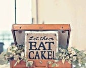 Burlap Wedding Stand/Sign, Burlap Rustic Wedding Sign, WEDDING Let Them Eat Cake, Primitive Vintage Style Table SIGN, Burlap Wedding Stand