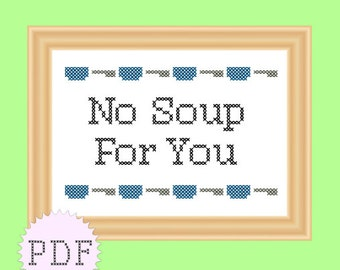 Counted cross stitch PDF pattern Seinfeld  INSTANT DOWNLOAD Soup Nazi