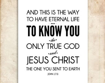 The Way to Eternal Life. John 17:3. 8x10in  DIY Printable Christian Poster. PDF.Bible Verse.