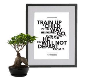 Proverbs 22:6. Train up a child. 8x10. Nursery Decor. DIY Printable Christian Poster. PDF. Bible Verse.