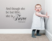 Shakespeare Quote - Wall Decal - And Though She Be  But Little Girls Vinyl Wall Decal - Nursery Decor - Girls Wall Decals
