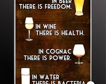 Print: In beer there is freedom, in water there is bacteria - Benjamin Franklin, humor, alcohol