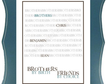 Brothers by Birth, Friends by Choice, Typography Art, 11x14