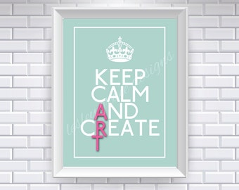 Keep Calm and Create Art... Typography Art, 8x10