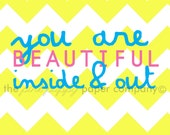 You Are Beautiful Inside and Out : 5x7 nursery or child's room print (chevron)