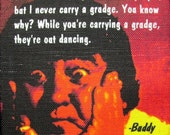 BUDDY HACKETT QUOTE- Printed Patch - Sew On - Vest, Bag, Backpack, Jacket p411