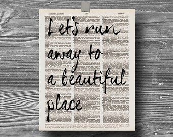 book page dictionary art print poster quote typography lets run away to a beautiful place decor inspirational motivational love travel