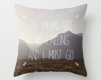 Photo Pillow Cover, Pillow Case, Decorative Pillow, 16x16 18x18 20x20, John Muir Quote, The Mountains Are Calling