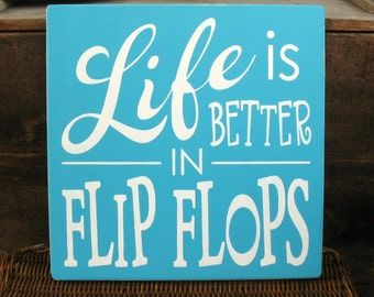 Life is Better in Flip Flops   -- Painted Wooden Art Sign