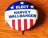 Elect Harvey Wallbanger Presidential Campaign Button