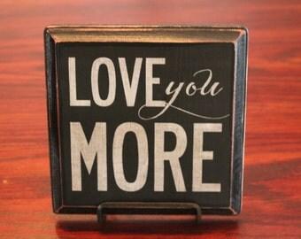 Vintage Wood  'Love You More' Sign