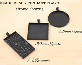 50 Blank JUMBO BLACK Pendant Trays - 1x2 Rectangle, 35mm Square, 38mm Round. Glass is sold separately.