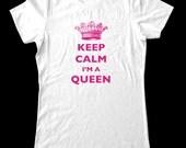 Keep Calm I'm A Queen T-Shirt - Soft Cotton T Shirts for Women, Men/Unisex, Kids