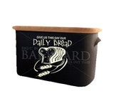 Give Us This Day Our Daily Bread - Bread Bin  Decal