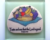 Christian Verse Art Tile.  Taste and see the Lord is good.  Psalm 34.8.  Handmade Scripture Plaque