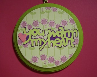 You Warm My Heart wall hanging