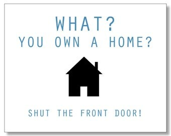 Hilarious HOMEOWNER card. Funny Housewarming card. First Time Homebuyers Card. Recycled Card. Shut the Front Door. New Home Card