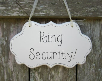 Ring Security! - Hand Painted Wooden Cottage Chic Ring Bearer Sign - Ring Bearer Pillow Alternative - Ceremony Sign - Wedding Sign