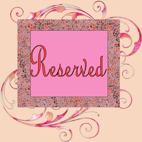 Reserved Listing for Sharon - Please do not purchase unless you are Sharon