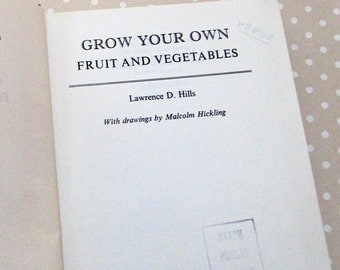 Vintage Grow Your Own Fruit and Vegetables by Lawrence D. Hills Hardback Book 1971 - Kath