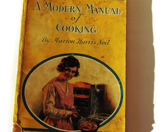 Vintage 1921 A Modern Manual of Cooking and The Story of Crisco by Marion Harris Neil