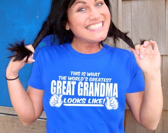 This Is What The World's Greatest Great Grandma Looks Like T-Shirt Funny Mother's Day Great Grandmother Gift Tee Shirt Tshirt Womens S-2XL