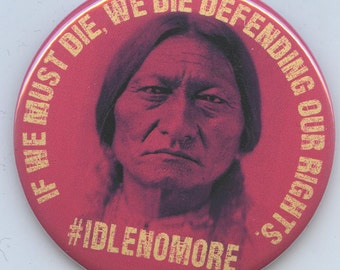 Idle No More Sitting Bull button