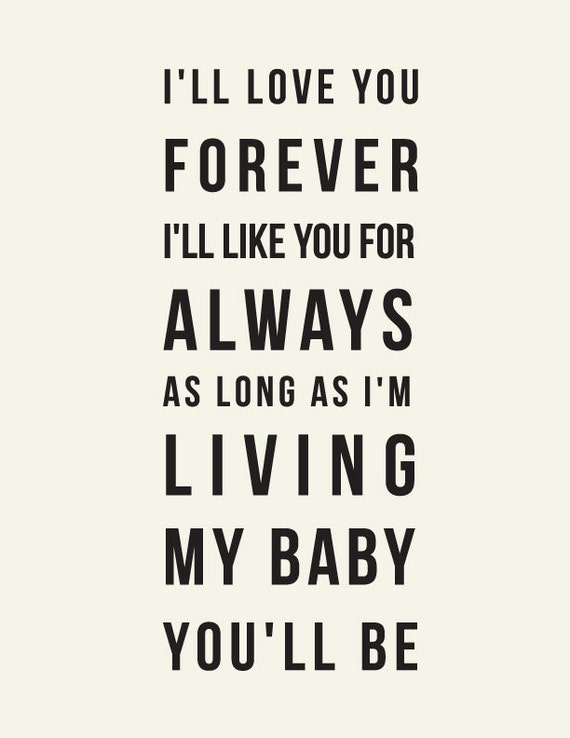 ll love you forever, Ill like you for always // Robert Munsch Quote ...