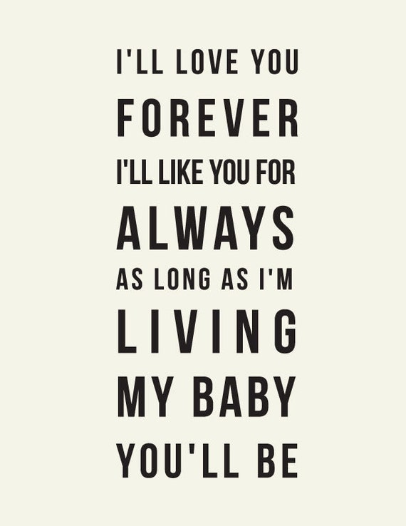 I Will Always Love You Quotes For Him Tumblr : ll love you forever, Ill like you for always // Robert Munsch Quote ...