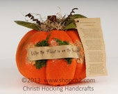 Frost is on the Punkin  - Orange Stuffed Fabric Pumpkin with Poem