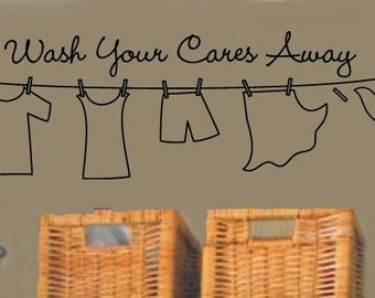 Wash Your Cares Away VInyl Wall Lettering Quotes Words Decal 30wx12H Laundry Room