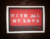 """Silver Embossed """"With All My Love""""  with Red Glitter Hearts - anniversary card"""