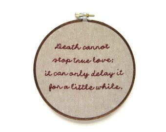 ON SALE - The Princess Bride Embroidery Hoop - True Love / Romantic Movie Quote Home Decor