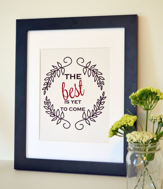The best is yet to come 8x10 Motivational quote print Housewarming present Gift for friend Gallery wall print Burlap art Inspiring quote