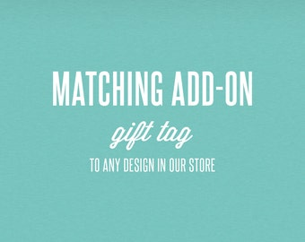 Matching Add-On Gift Tag - DIY Printable Stationery