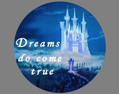 "Disney 1.5"" Button - Dreams do come True"
