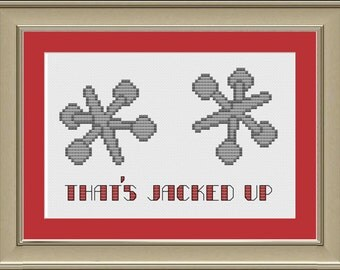 That's jacked up: funny cross-stitch pattern