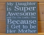 My Daughter is Super Awesome - Wood Painted Sign
