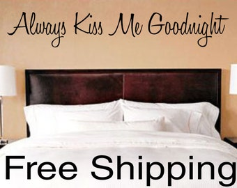 Always Kiss Me Goodnight vinyl wall decal sticker romantic quote love art 30 x 5