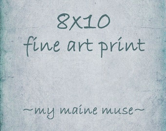 8x10 or 10x8 Fine Art Photography-Fine Art Print
