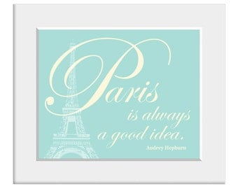 Paris is Always a Good Idea, Audrey Hepburn Quote, Paris Quote, French Print, Romantic Quote, Wall Decor, French Poster