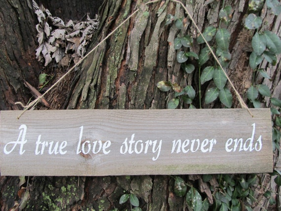 a true love story never ends etsy