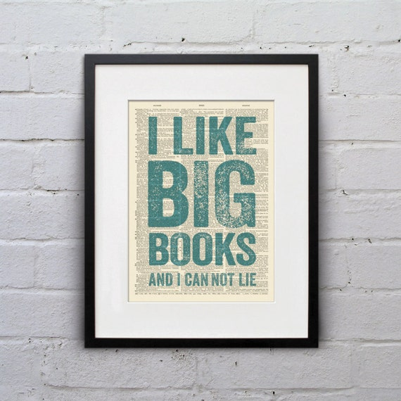 I Like Big Books And I Can Not Lie - Inspirational Quote Dictionary Page Book Art Print - DPQU057