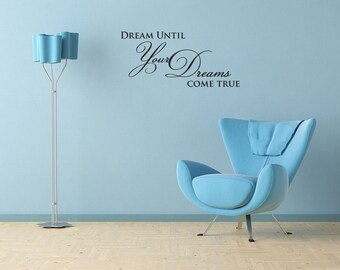 Dream Until Your Dreams Come True Inspirational Quote Vinyl Wall Decal Sticker (J507)