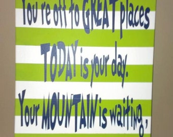 Dr. Seuss Quote, You're Off to Great Places Today is Your Day, Your Mountain is Waiting So Get on Your Way, Inspiration, Classroom Decor