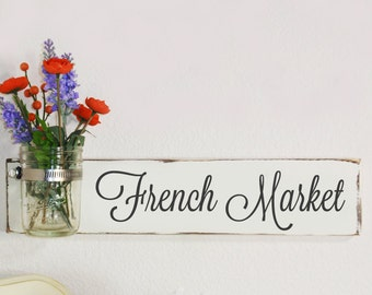 French Market Sign With Mason Jar- Ivory  With Hand Painted Black Lettering- French Chic- Shabby- Country Decor